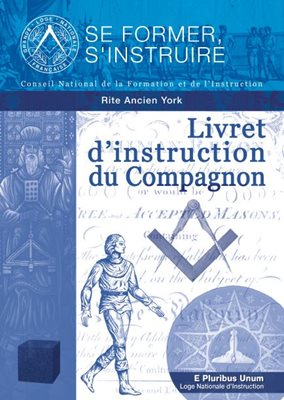 Livret d'instruction du Compagnon - Rite Ancien York (RY)